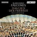 Das Lied der Freiheit Audiobook by Ildefonso Falcones Narrated by Dietmar Wunder