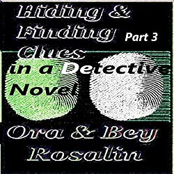 Part 3! Hiding & Finding the Clues in a Detective Novel: Write a Good Mystery