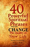 40 Powerful Spiritual Phrases That Can Change The Quality of Your Life