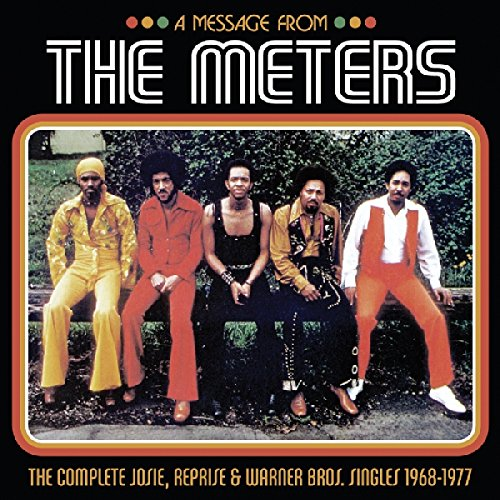 A Message from The Meters: The Complete Josie, Reprise & Warner Bros. Singles 1968-1977 (2CD)