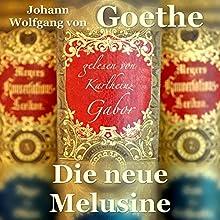 Die neue Melusine Hörbuch von Johann Wolfgang von Goethe Gesprochen von: Karlheinz Gabor