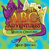 ABC Adventures, Mikey Brooks, 1481814486