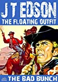 The Floating Outfit 20: The Bad Bunch (A Floating Outfit Western)