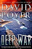 Deep War: The War with China and North Korea--The Nuclear Precipice (Dan Lenson Novels)
