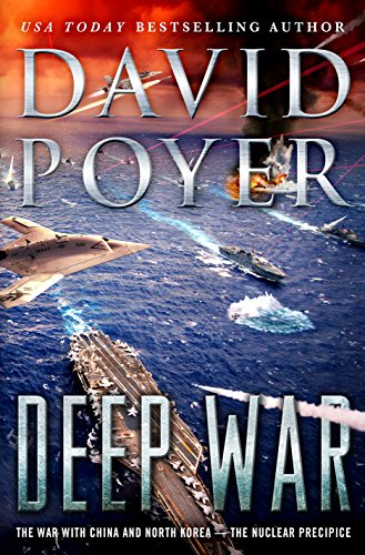 Deep War: The War with China and North Korea--The Nuclear Precipice (Dan Lenson Novels)
