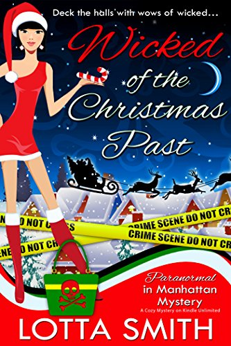 Wicked of the Christmas Past (Paranormal in Manhattan Mystery: A Cozy Mystery on Kindle Unlimited Book 4)
