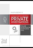 Introduction to Conducting Private Investigations: Private Investigator Entry Level (02E) (2018 Edition)