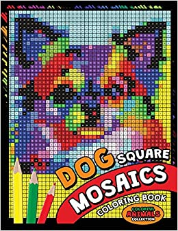 Dog Square Mosaics Coloring Book: Colorful Animals Coloring ...