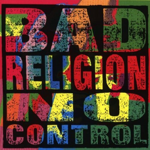 - No Control by Bad Religion
