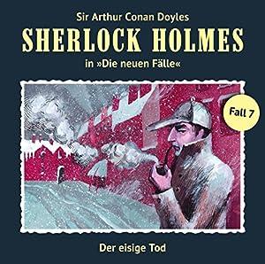 Der eisige Tod (Sherlock Holmes - Die neuen Fälle 7) Hörspiel