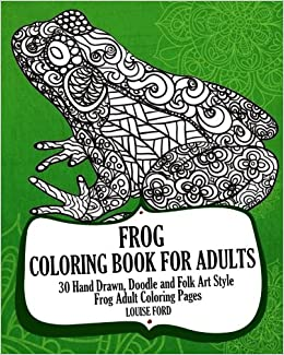 Amazon.com: Frog Coloring Book For Adults: 30 Hand Drawn, Doodle and ...