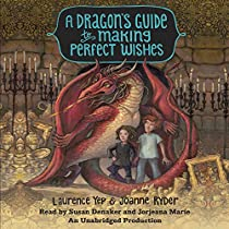 A DRAGON'S GUIDE TO MAKING PERFECT WISHES: A DRAGON'S GUIDE, BOOK 3