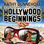 Hollywood Beginnings: An L.A. Romantic Comedy | Kathy Dunnehoff