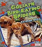 Goliath Bird-Eating Spiders and Other Extreme Bugs, Deirdre A. Prischmann, 1429612673