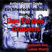 Das Tal des Grauens: Ein Sherlock Holmes Roman Hörbuch von Arthur Conan Doyle Gesprochen von: Lukas Wurm