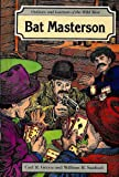 Bat Masterson, Carl R. Green and William R. Sanford, 0894903624