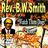 Watch Them Dogs/Roots