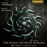 The Reach Between Worlds: The Arclight Saga, Book 1 | C. M. Hayden