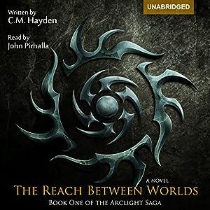 The Reach Between Worlds Hörbuch