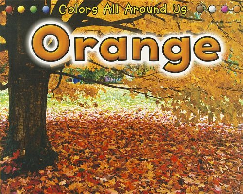 Read Online Orange (Colors All Around Us) ebook