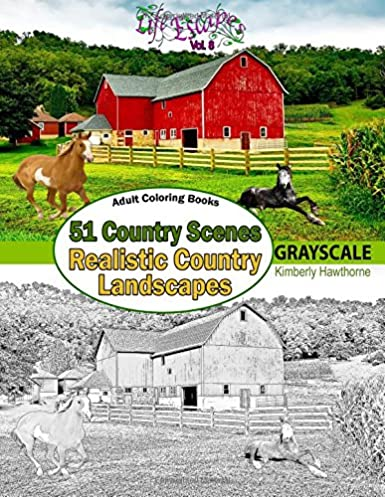 Adult Coloring Books: 51 Country Scenes in Grayscale: Rustic Country Landscapes with country homes, barns, farms, farm animals, tractors, wagons, … Escapes Adult Coloring Books) (Volume 8)