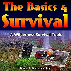The Basics 4 Survival Audiobook