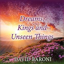 Dreams, Kings, and Unseen Things