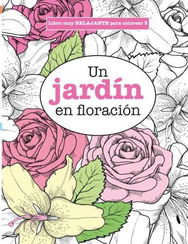 Libro : Libros Para Colorear Adultos 3: Un Jardin En Flor...