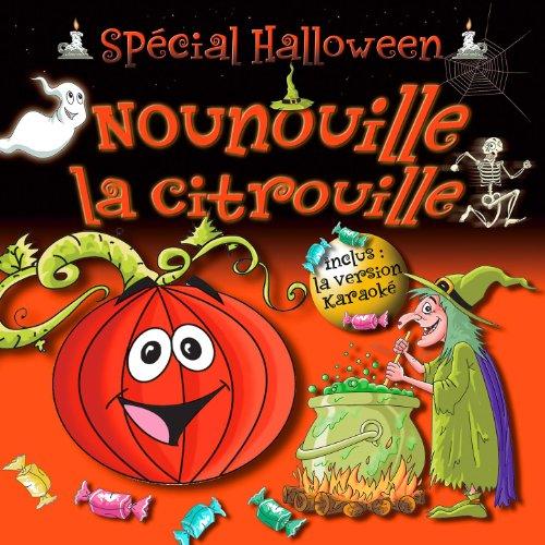 Halloween Et Citrouille (Nounouille La Citrouille - Spécial Halloween)