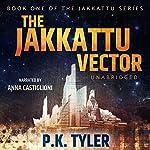 The Jakkattu Vector | P.K. Tyler