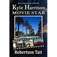 Kyle Harrison Movie Star (Kyle in Hollywood Book 1)