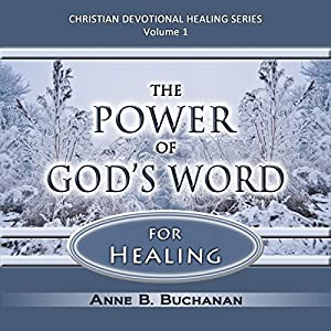 The Power of God's Word for Healing: Vital Keys to Victory over Sickness, Volume 1 Audiobook