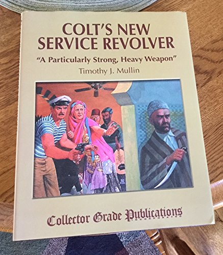 Colt's New Service Revolver: A Particularly Strong, Heavy Weapon