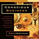 Conscious Business Audiobook by Fred Kofman Narrated by Fred Kofman