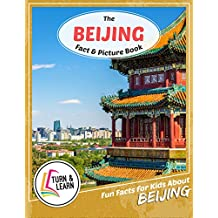 The Beijing Fact and Picture Book: Fun Facts for Kids About Beijing (Turn and Learn)
