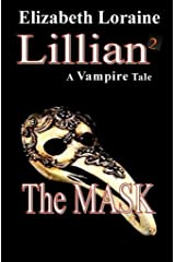 Lillian 2, a vampire tale - The Mask (Lillian a vampire tale) Kindle Edition