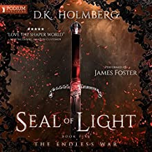 Seal of Light: The Endless War, Book 5 Audiobook by D.K. Holmberg Narrated by James Foster