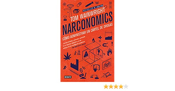 Narconomics: Cómo administrar un cartel de la droga eBook: Tom Wainwright, Bradley Hope: Amazon.es: Tienda Kindle
