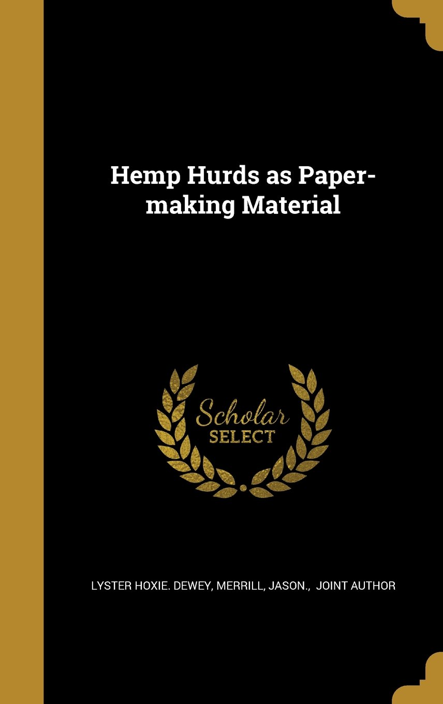 Hemp Hurds as Paper-Making Material pdf epub