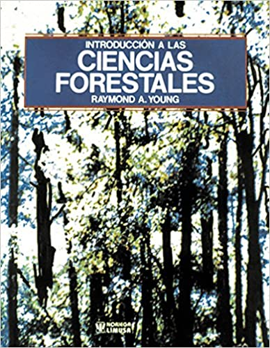 Introduccion a las ciencias forestales/ Introduction to Forest Science (Spanish Edition)