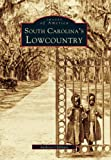 South Carolina's Lowcountry, Anthony Chibbaro, 0738502103