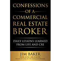 Confessions of a Commercial Real Estate Broker: Daily Lessons Learned From Life and CRE (English Edition)