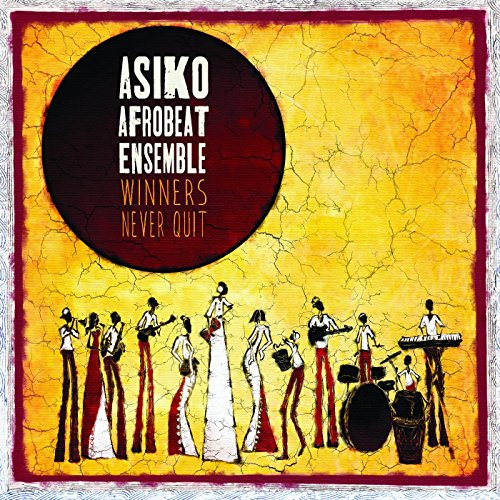 Amazon com: Winners Never Quit: Asiko Afrobeat Ensemble: MP3