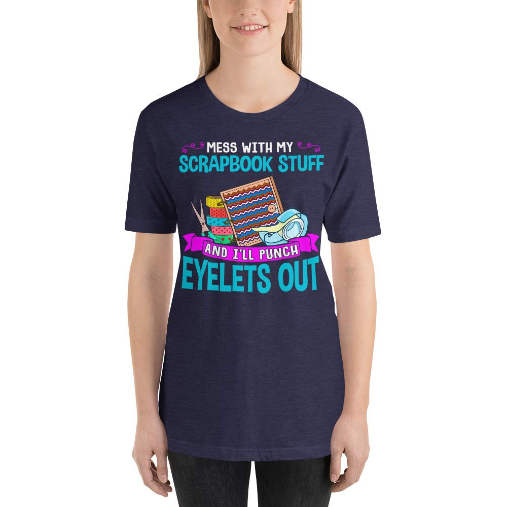 Mess with My Scrapbook Stuff Ill Punch Your Eyelets Out Short-Sleeve Unisex T-Shirt