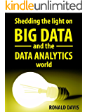 BIG DATA and DATA ANALYTICS: The Beginner's Guide to the analytical World (English Edition)