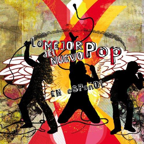 ... Lo Mejor Del Nuevo Pop En Español