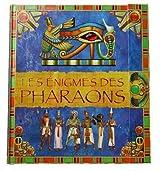 Les énigmes des pharaons