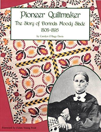 Pioneer Quiltmaker: Story of Dorinda Moody Slade