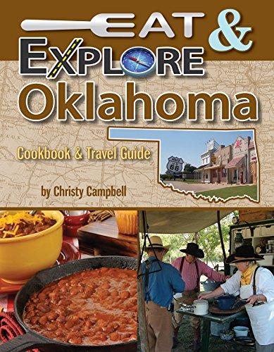Eat & Explore Oklahoma (Eat & Explore State Cookbook) (Eat & Explore State Cookbook Series) by Christy Campbell