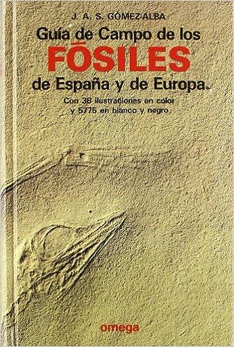 GUIA DE CAMPO FOSILES ESPAÑA Y EUROPA GUIAS DEL NATURALISTA ...